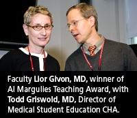 Faculty Lior Givon, MD winner of Al Margulies Teaching Award, with Todd Griswold, MD Director of Medical Student Education CHA.