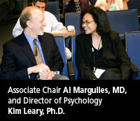 Associate Chair Al Margulies, MD and Director of Psychology  Kim Leary, Ph.D.